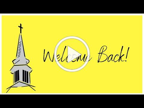 Welcome Back to Worship!