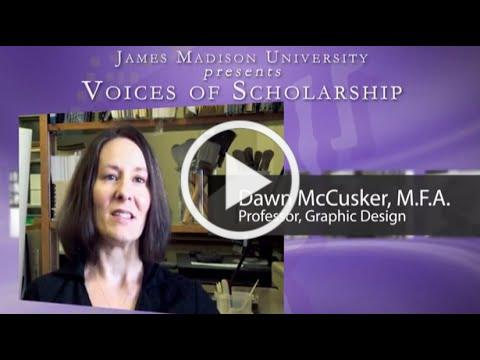 Dawn McCusker, Voices of Scholarship, James Madison University