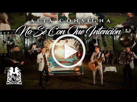 Alta Consigna - No Sé Con Que Intención [Official Video]