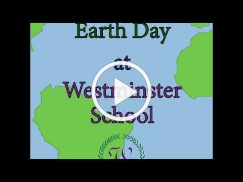 Earth Day at Westminster School