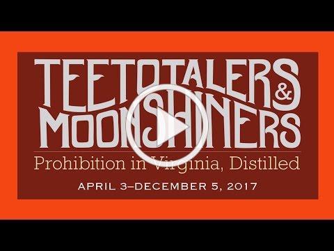Teetotalers & Moonshiners: Prohibiton in Virginia, Distilled