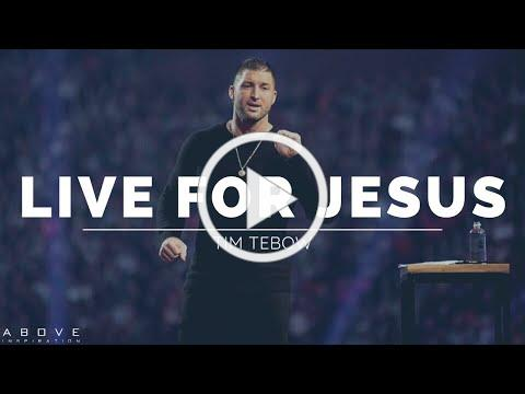 LIVE A LIFE OF SIGNIFICANCE   Live For Jesus - Tim Tebow Inspirational & Motivational Speech