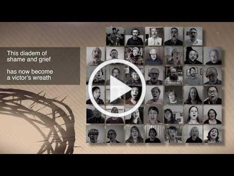 """Crown of Thorns"" by United Methodist Greater Northwest Virtual Choir 2021"