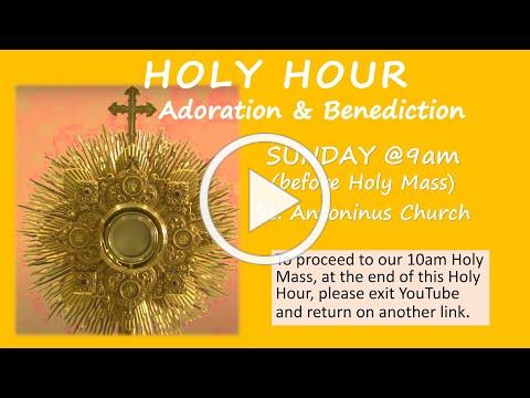 HOLY HOUR before HOLY MASS- St Antoninus , September 19 2021 at 9am