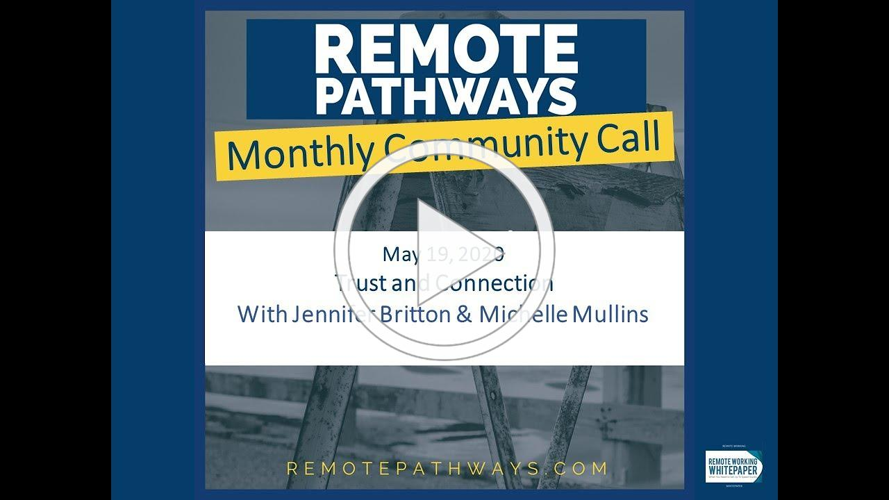 Remote Pathways Podcast Community Call 5 21 20 Trust and Connection in the Remote Space