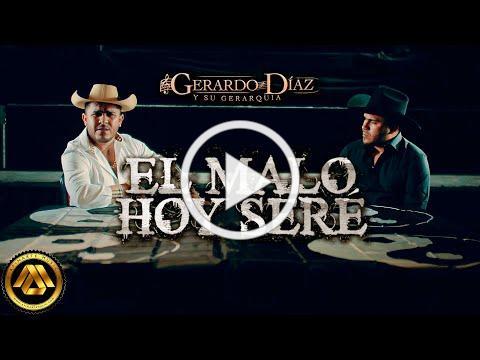 Gerardo Díaz y Su Gerarquía - El Malo Hoy Seré (Video Oficial)
