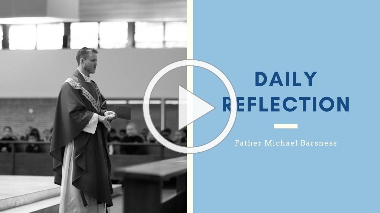 Daily Reflection   Fr. Michael   April 1