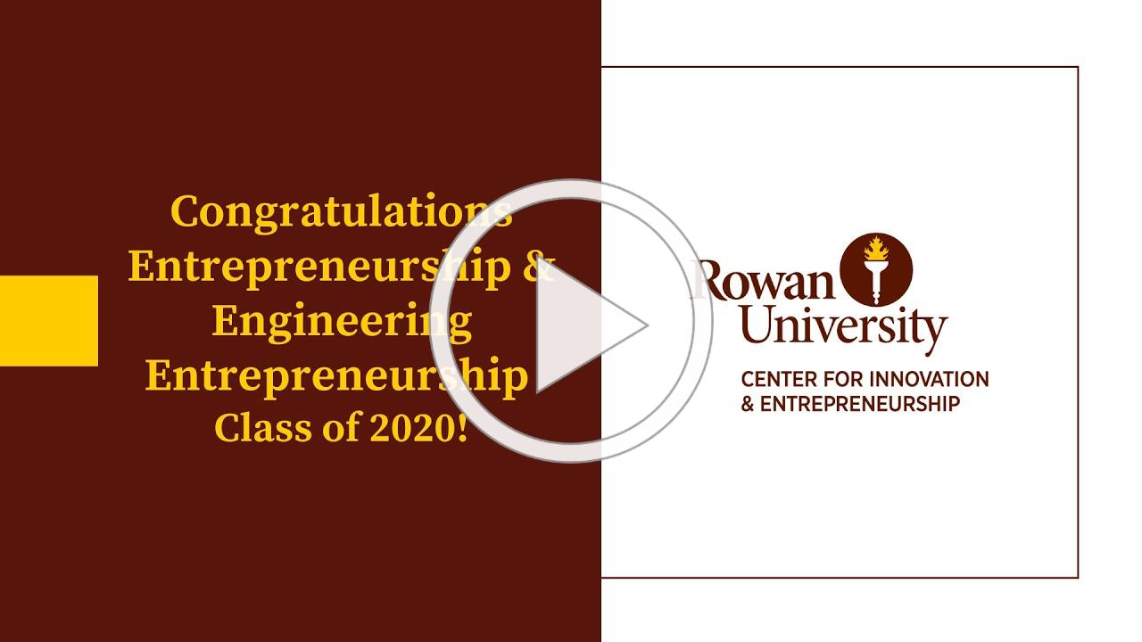 Rowan University Entrepreneurship and Engineering Entrepreneurship 2020 Grad Video