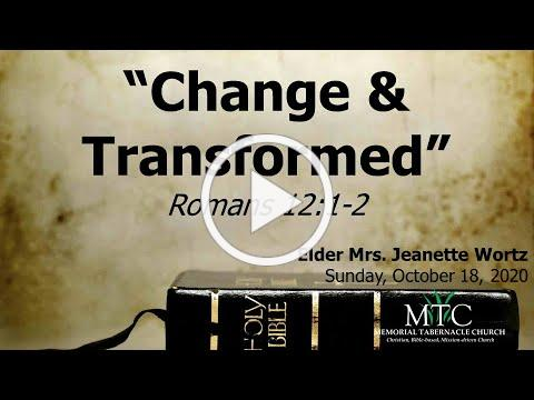 "Sermon: ""Change & Transformed"" (Romans 12:1-2)"
