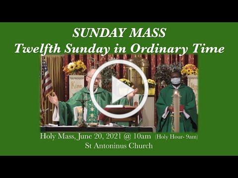 12th Sunday in Ordinary Time- St Antoninus Church, June 20, 2021 @ 10am
