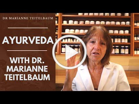 Ayurveda with Dr. Marianne Teitelbaum - A Holistic, Innate Approach to Health