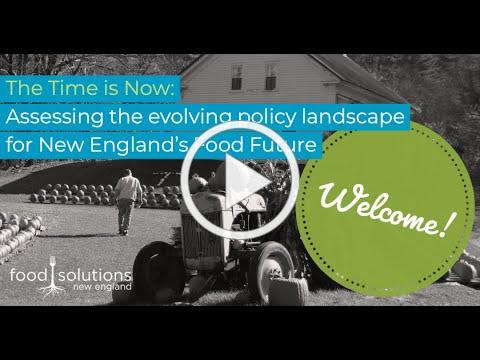 The time is now: Assessing the evolving policy landscape for New England's food future