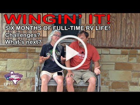 6 Months as Full Time RVers: Challenges of Life On The Road | Wingin' It!, Ep 11