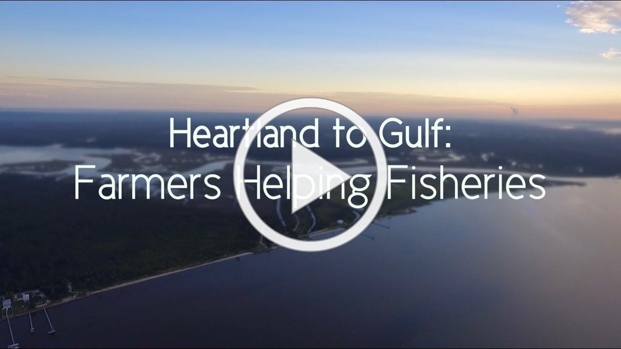 Heartland to Gulf: Farmers Helping Fisheries