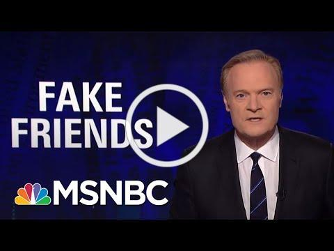 Lawrence: President Donald Trump Counters 'Fake News' With 'Fake Friends'   The Last Word   MSNBC