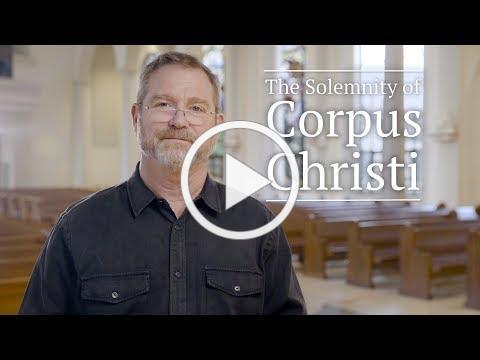 Corpus Christi Sunday Catholic Mass Reading Reflections