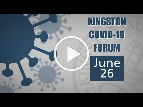 06-26-2020 Town of Kingston COVID-19 Forum
