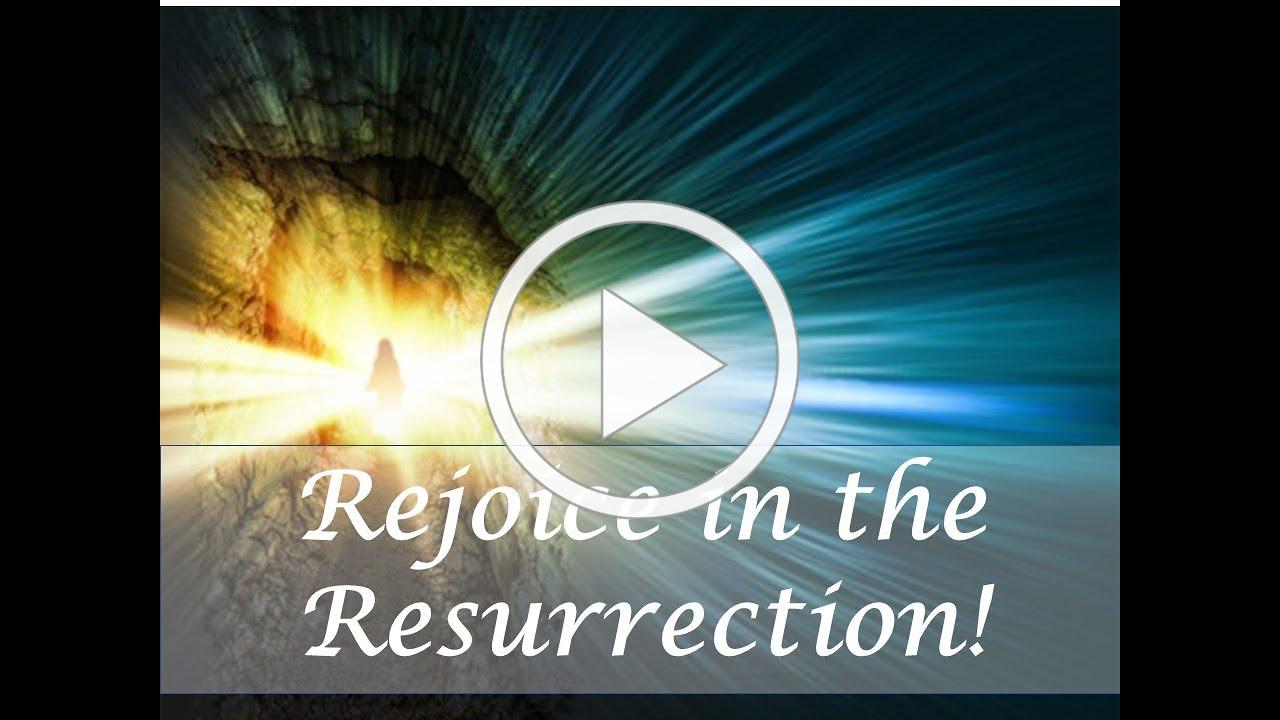 Rejoice In The Resurrection!