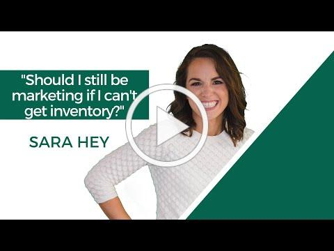 """""""Should I still be marketing if I can't get Inventory?"""""""