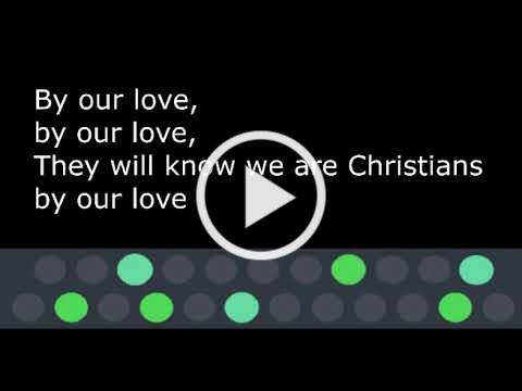 They will know we are christians by our love