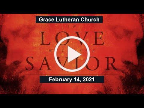February 14, 2021 Worship Service
