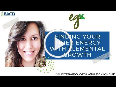 BACD Interview with Ashley Michaud - Elemental Growth