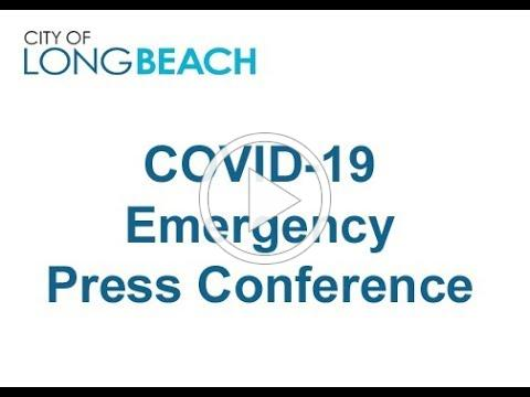 Long Beach NOW: COVID-19 Emergency Press Conference