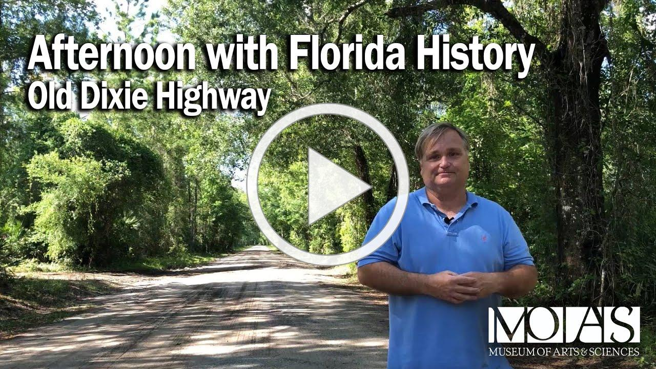 Afternoon with Florida History - Old Dixie Highway