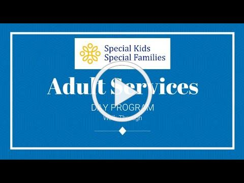 Special Kids Special Families: Adult Services day program walk-thru