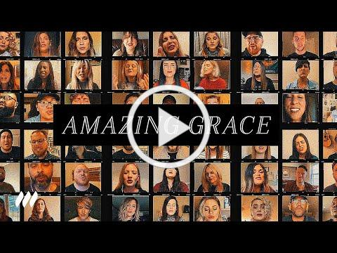 Amazing Grace - Virtual Choir Music Video - Life.Church Worship