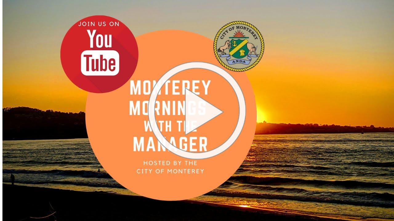 Monterey Mornings with the Manager // May 22, 2020
