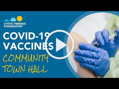 CF Foundation | COVID-19 Vaccines Community Town Hall