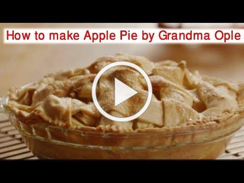 How to make Apple Pie by Grandma Ople updated 2017
