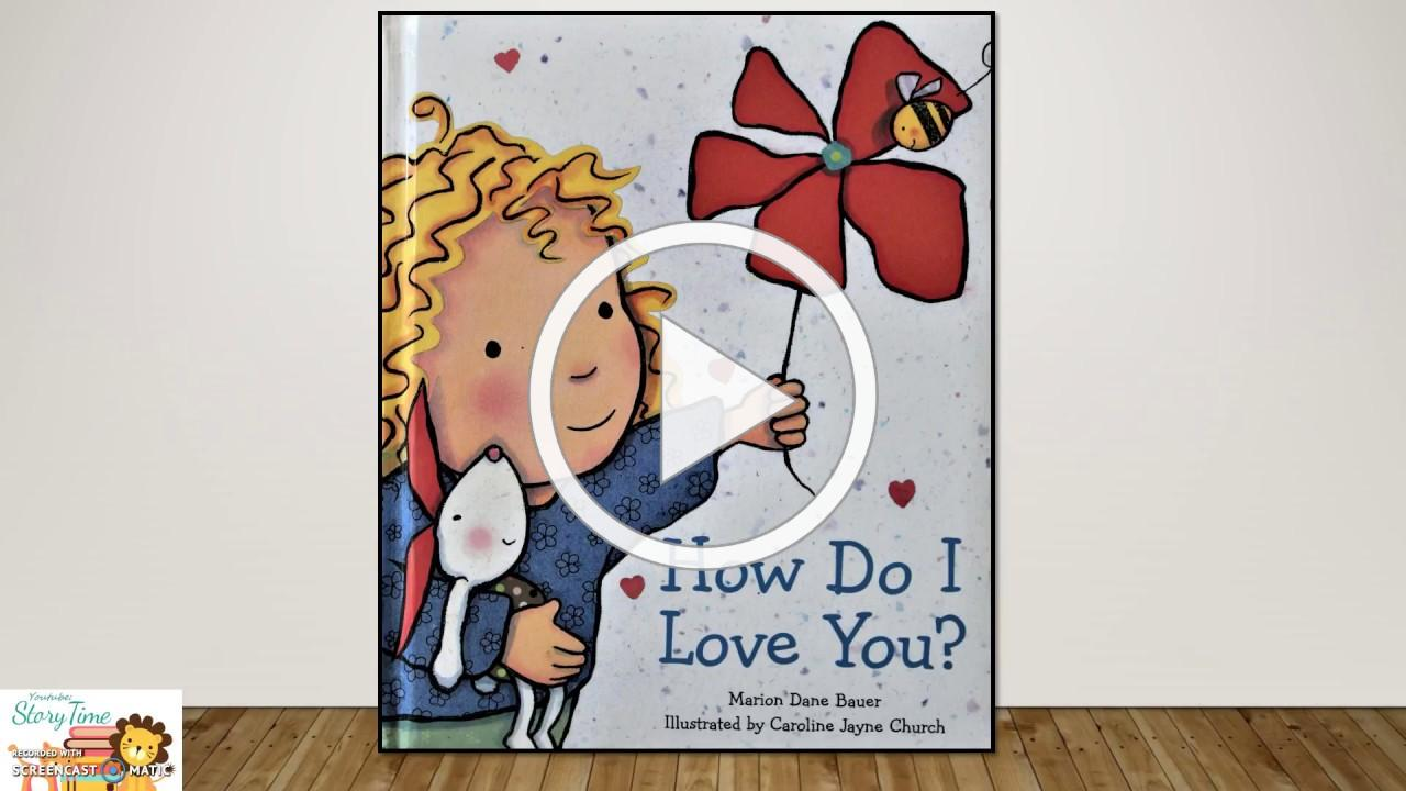 How Do I Love You - Read Aloud! Fun Story Time Reading!