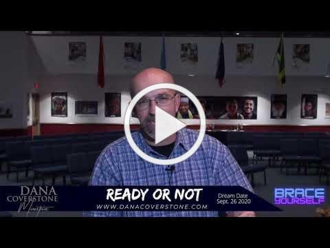 Pastor Dana Coverstone September 26, 2020 Dream READY OR NOT