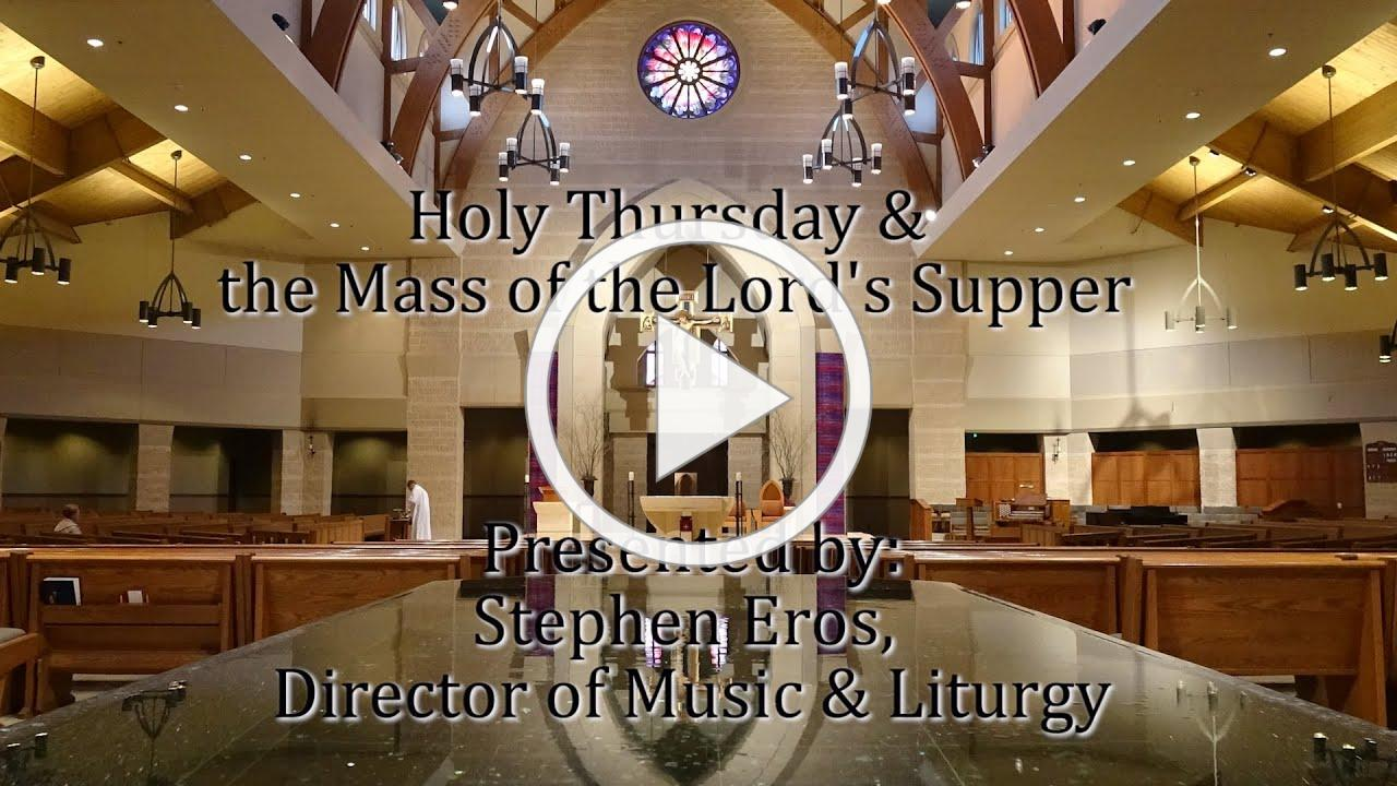 Lenten Soup & Speaker Series 2020, Week 2: Holy Thursday & the Mass of the Lord's Supper.