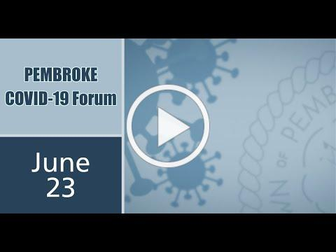 06-23-2020 Town of Pembroke COVID-19 Forum