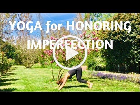 Yoga for Honoring Imperfection | Yoga with Meditation Mutha