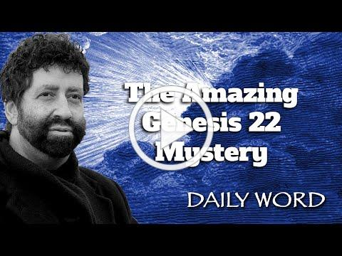 The Amazing Genesis 22 Mystery [From The Power To Turn All Things (Message 2261)]