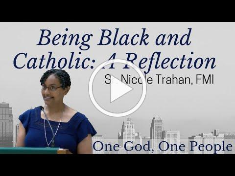 Being Black and Catholic: A Reflection