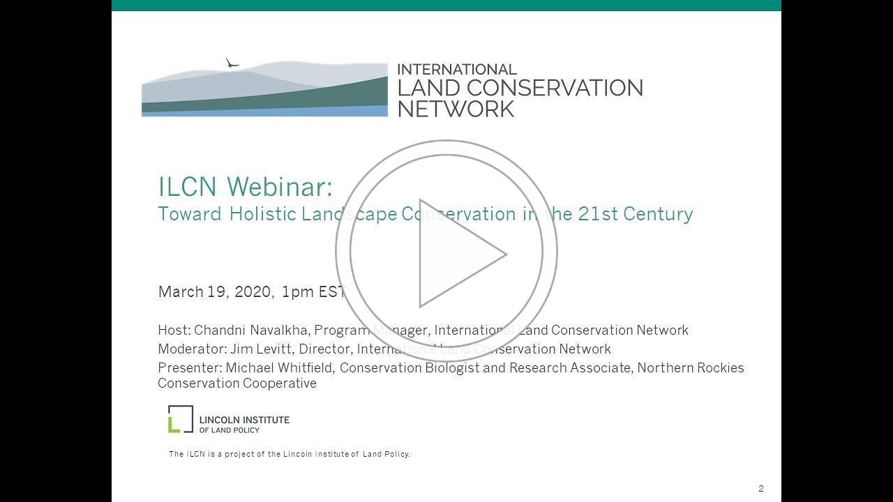 ILCN Webinar: Holistic Landscape Conservation in the 21st Century