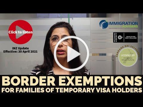 Border Exemptions - Families of Temporary Visa Holders I Immigration Advisers New Zealand Ltd