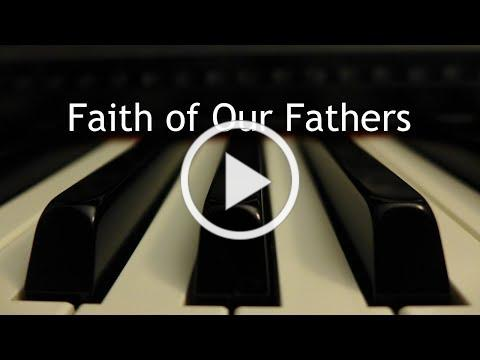 Faith of Our Fathers - piano instrumental hymn with lyrics