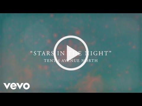 Tenth Avenue North - Stars In The Night (Official Lyric Video)