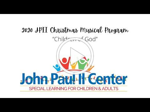 "2020 JPII Christmas Musical Program ""Children of God"""