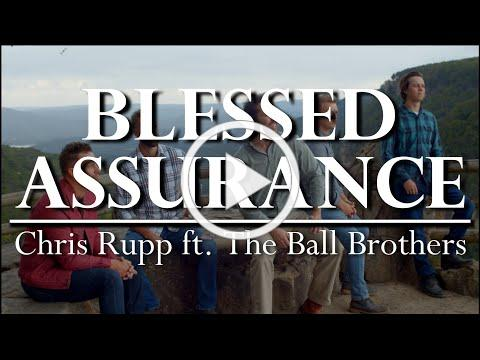 Blessed Assurance - Chris Rupp ft. The Ball Brothers (A Cappella)