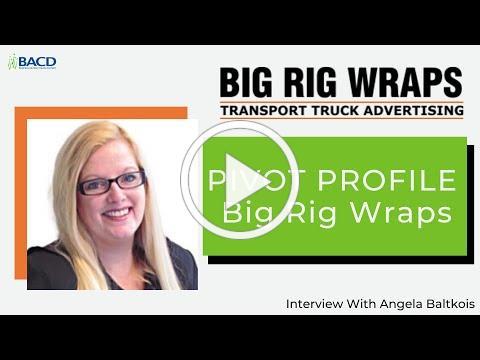 Pivot Profile - Big Rig Wraps
