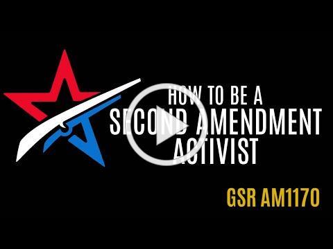 GSR AM1170 - How to be a Second Amendment Activist