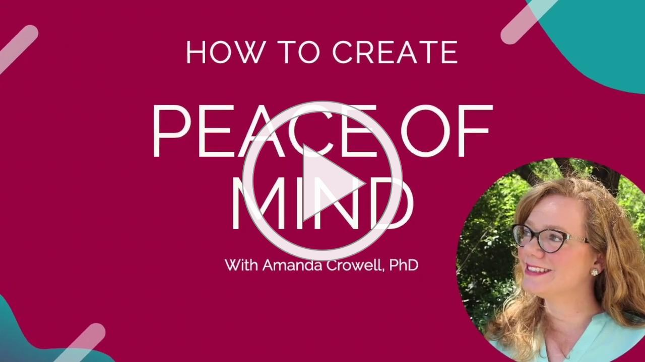 How to Create Peace of Mind with Amanda Crowell, PhD