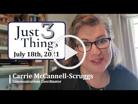Just Three Things, July 18th